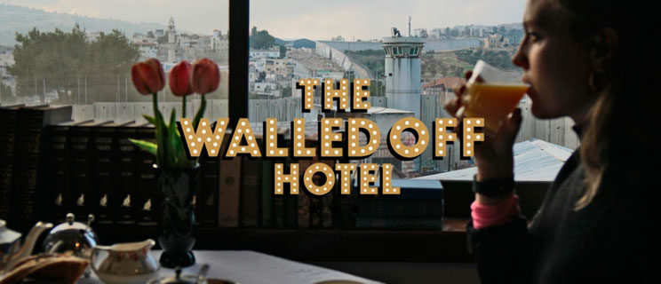 The Walled Off ¿un hotel boutique en Palestina?